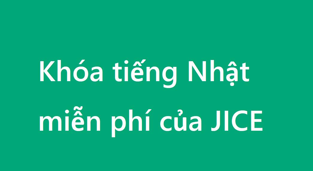 Review khóa học tiếng Nhật miễn phí của JICE